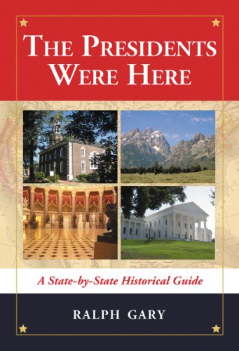 9780786477159: The Presidents Were Here: A State-by-State Historical Guide