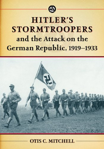 9780786477296: Hitler's Stormtroopers and the Attack on the German Republic, 1919-1933