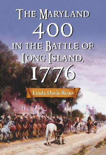 9780786477357: The Maryland 400 in the Battle of Long Island, 1776