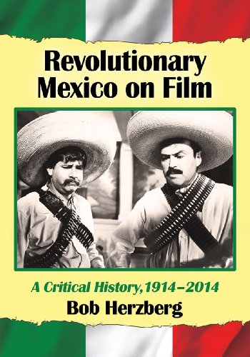 9780786477586: Revolutionary Mexico on Film: A Critical History, 1914-2014
