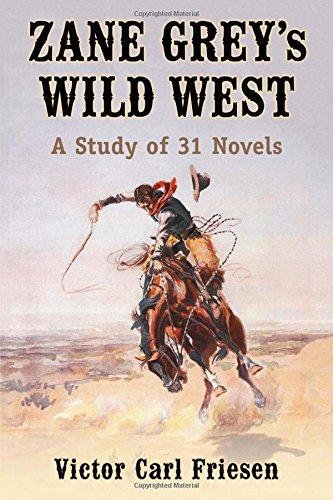 9780786477791: Zane Grey's Wild West: A Study of 31 Novels