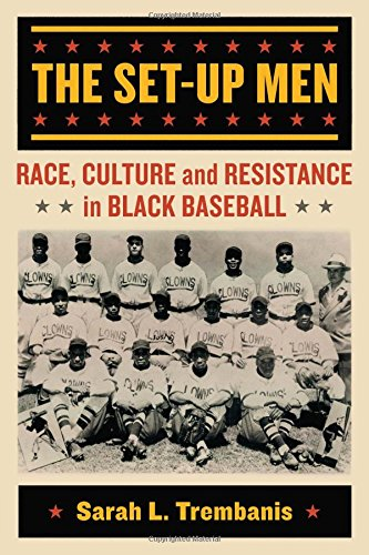 9780786477968: The Set-Up Men: Race, Culture and Resistance in Black Baseball