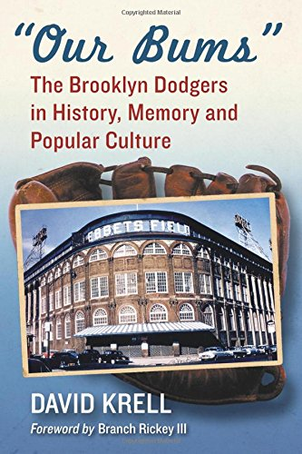 Our Bums: The Brooklyn Dodgers in History,: David Krell; Foreword