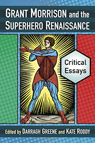 9780786478101: Grant Morrison and the Superhero Renaissance: Critical Essays