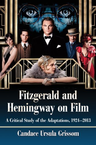 9780786478316: Fitzgerald and Hemingway on Film: A Critical Study of the Adaptations, 1924-2013