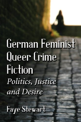 9780786478453: German Feminist Queer Crime Fiction: Politics, Justice and Desire