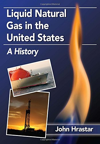 9780786478590: Liquid Natural Gas in the United States: A History