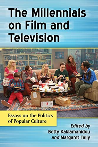 9780786478804: The Millennials on Film and Television: Essays on the Politics of Popular Culture
