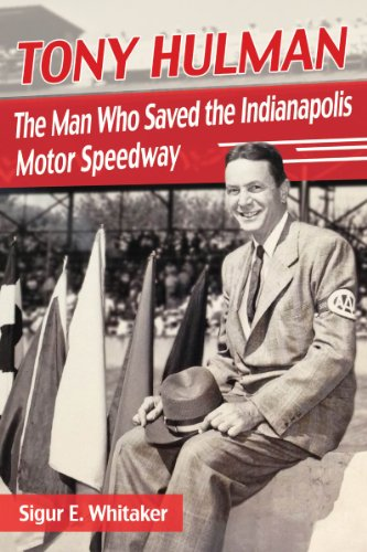 9780786478828: Tony Hulman: The Man Who Saved the Indianapolis Motor Speedway