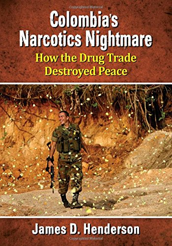 9780786479177: Colombia's Narcotics Nightmare: How the Drug Trade Destroyed Peace