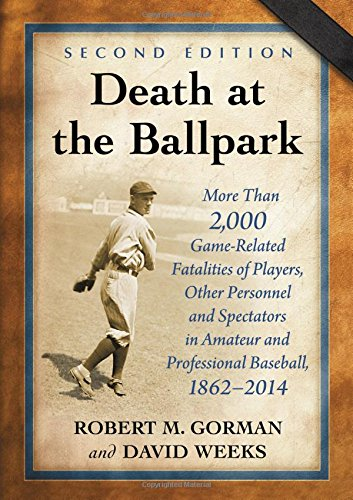 9780786479320: Death at the Ballpark: More Than 2,000 Game-Related Fatalities of Players, Other Personnel and Spectators in Amateur and Professional Basebal