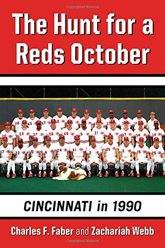 The Hunt for a Reds October - Cincinnati in 1990: Charles F. Faber and Zachariah Webb