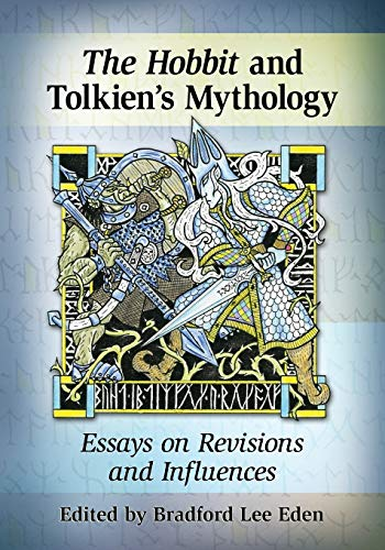9780786479603: The Hobbit in Tolkien's Mythology: Essays on Revisions and Influences
