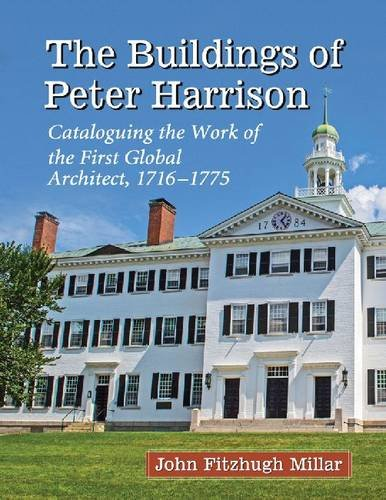 9780786479627: The Buildings of Peter Harrison: Cataloguing the Work of the First Global Architect, 1716-1775