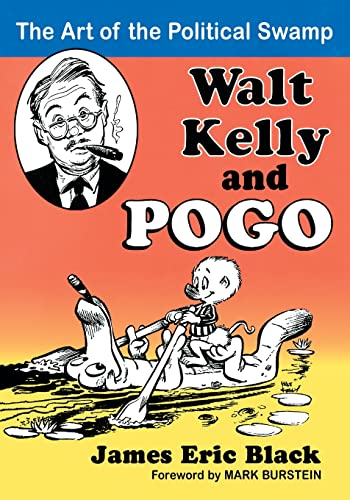 9780786479870: Walt Kelly and Pogo: The Art of the Political Swamp