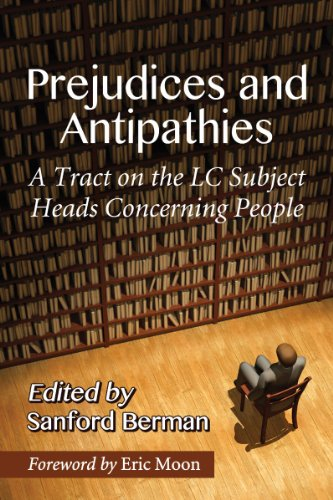 9780786493524: Prejudices and Antipathies: A Tract on the Lc Subject Heads Concerning People