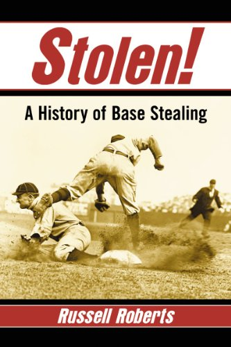 9780786493661: Stolen!: A History of Base Stealing