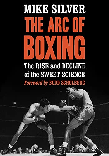 9780786493876: The Arc of Boxing: The Rise and Decline of the Sweet Science