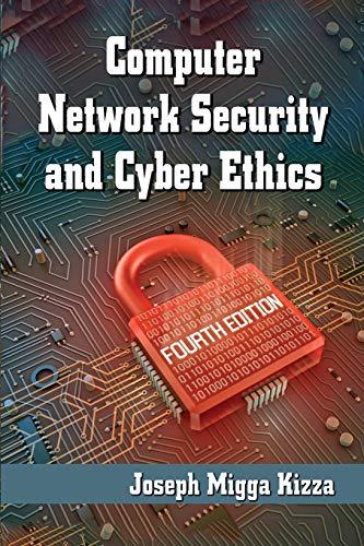 Computer Network Security and Cyber Ethics, 4th: Joseph Migga Kizza