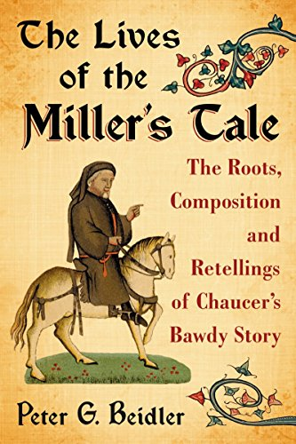 9780786493937: The Lives of the Miller's Tale: The Roots, Composition and Retellings of Chaucer's Bawdy Story