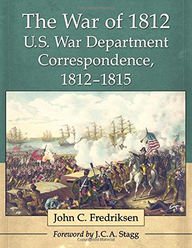 9780786494088: The War of 1812 U.S. War Department Correspondence, 1812-181the War of 1812 U.S. War Department Correspondence, 1812-1815 5