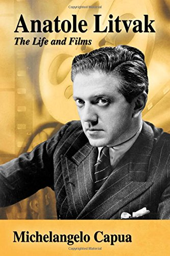 9780786494132: Anatole Litvak: The Life and Films