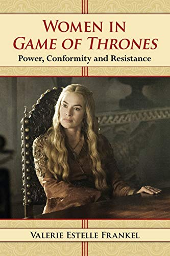 9780786494163: Women in Game of Thrones: Power, Conformity and Resistance