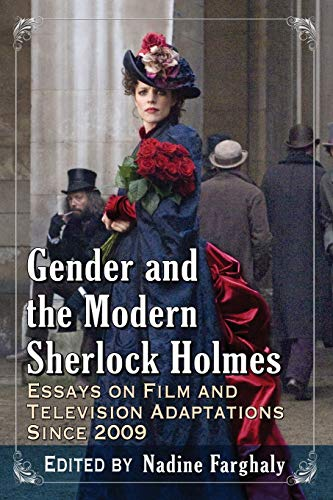 9780786494590: Gender and the Modern Sherlock Holmes: Essays on Film and Television Adaptations Since 2009