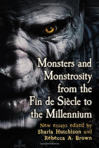 9780786495061: Monsters and Monstrosity from the Fin de Siecle to the Millennium: New Essays