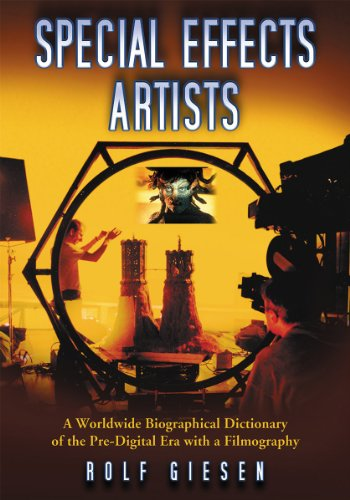 9780786495511: Special Effects Artists: A Worldwide Biographical Dictionary of the Pre-Digital Era with a Filmography