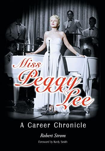 9780786495689: Miss Peggy Lee: A Career Chronicle