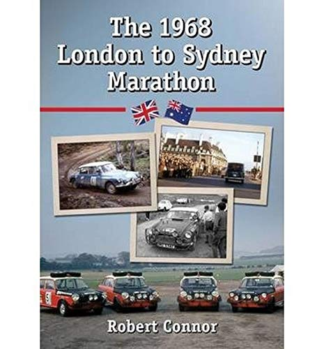 9780786495863: The 1968 London to Sydney Marathon: A History of the 10,000 Mile Endurance Rally
