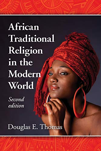African Traditional Religion in the Modern World: Douglas E. Thomas