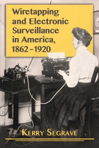 9780786496242: Wiretapping and Electronic Surveillance in America, 1862-1920