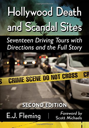 9780786496440: Hollywood Death and Scandal Sites: Seventeen Driving Tours with Directions and the Full Story, 2d ed.