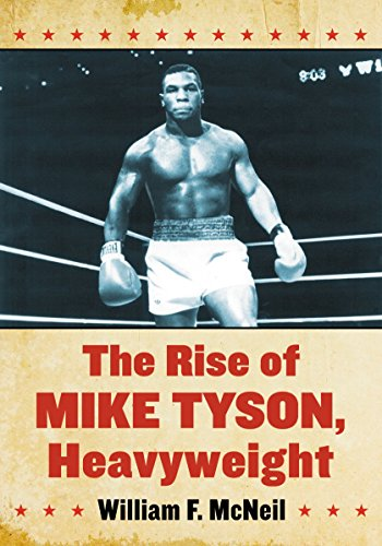9780786496488: The Rise of Mike Tyson, Heavyweight
