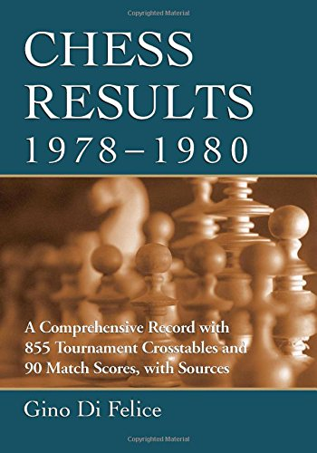 9780786496563: Chess Results, 1978-1980: A Comprehensive Record With 855 Tournament Crosstables and 90 Match Scores, With Sources