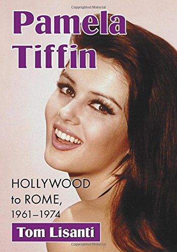 9780786496617: Pamela Tiffin Hollywood to Rome, 1961-1974