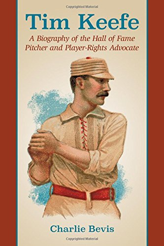 9780786496655: Tim Keefe: A Biography of the Hall of Fame Pitcher and Player-Rights Advocate