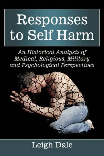 9780786496754: Responses to Self Harm: An Historical Analysis of Medical, Religious, Military and Psychological Perspectives