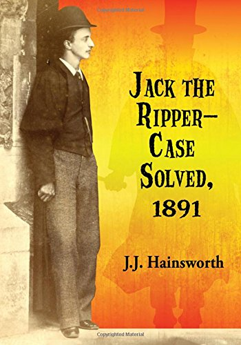 9780786496761: Jack the Ripper--Case Solved, 1891
