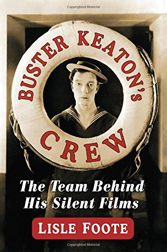 9780786496839: Buster Keaton's Crew: The Team Behind His Silent Films
