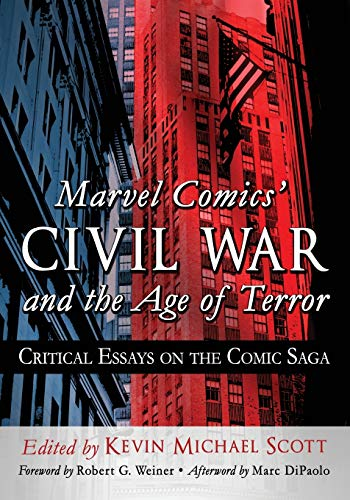 9780786496891: Marvel Comics' Civil War and the Age of Terror: Critical Essays on the Comic Saga