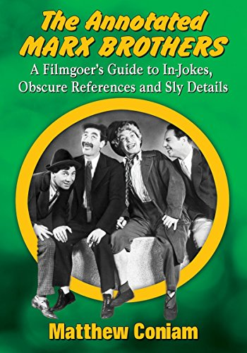 9780786497058: The Annotated Marx Brothers: A Filmgoer's Guide to In-Jokes, Obscure References and Sly Details