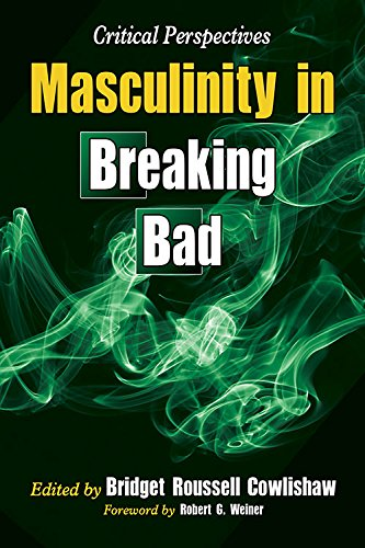 9780786497218: Masculinity in Breaking Bad: Critical Perspectives
