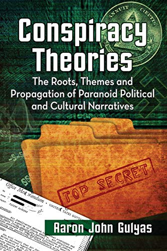 9780786497263: Conspiracy Theories: The Roots, Themes and Propagation of Paranoid Political and Cultural Narratives