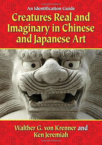 9780786497287: Creatures Real and Imaginary in Chinese and Japanese Art: An Identification Guide