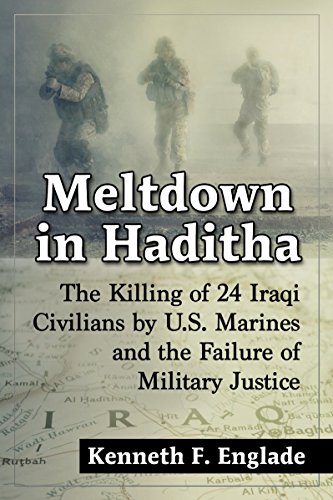 9780786497348: Meltdown in Haditha: The Killing of 24 Iraqi Civilians by U.S. Marines and the Failure of Military Justice