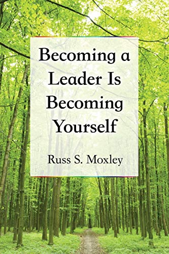 9780786497386: Becoming a Leader Is Becoming Yourself