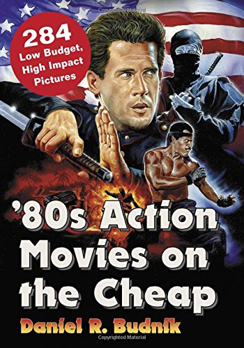 9780786497416: '80s Action Movies on the Cheap: 284 Low Budget, High Impact Pictures